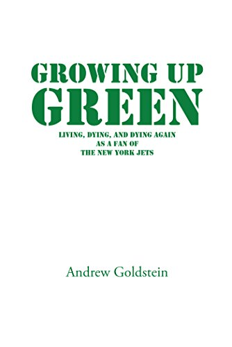 Growing up Green: Living, Dying, and Dying Again as a Fan of the New York Jets